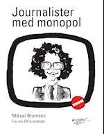 Journalister med monopol af Mikael Bramsen