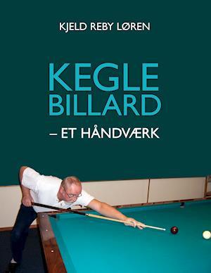 Keglebillard - et håndværk af Kjeld Reby Løren