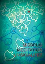 Misbrug, meditation, livskvalitet