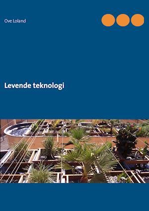 Levende teknologi af Ove Loland