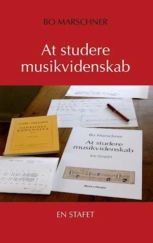 Bog, paperback At studere musikvidenskab af Bo Marschner