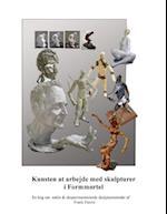 Kunsten at arbejde med skulpturer i formmørtel