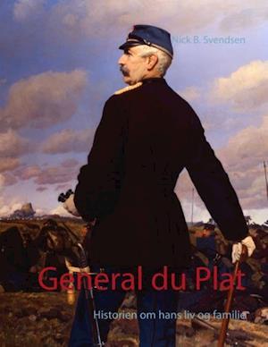 Bog, paperback General Claude du Plat af Nick B. Svendsen