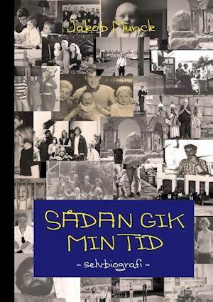 Bog, paperback Sådan gik min tid af Jakob Munck