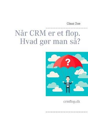 Når CRM er et flop