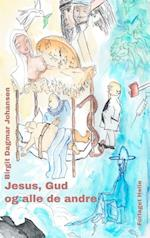 Jesus, Gud og alle de andre