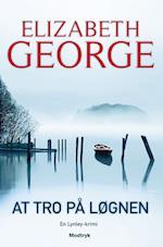 At tro på løgnen af Elizabeth George