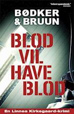 Blod vil have blod (En Linnea Kirkegaard krimi)