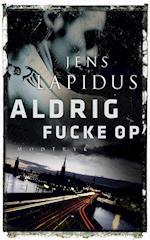 Aldrig fucke op (Stockholm noir, nr. 2)