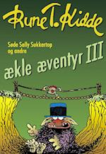 Søde Sally Sukkertop og andre ækle æventyr 3 (ækle æventyr, nr. 3)