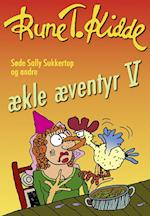 Søde Sally Sukkertop og andre ækle æventyr 5 (ækle æventyr, nr. 5)