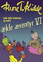 Søde Sally Sukkertop og andre ækle æventyr 6 (ækle æventyr, nr. 6)