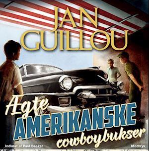 Lydbog, MP3-CD Ægte amerikanske cowboybukser af Jan Guillou