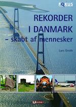 Rekorder i Danmark - skabt af mennesker