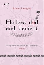 Hellere død end dement (En sag for de tre damer fra Tusmørket, nr. 1)