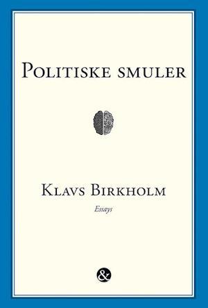 Politiske smuler fra klavs birkhom fra saxo.com