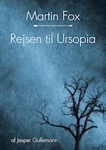 Martin Fox - rejsen til Ursopia (Martin Fox, nr. 1)