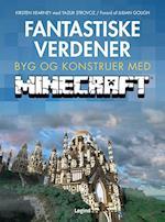 Fantastiske verdener - byg og konstruer med Minecraft
