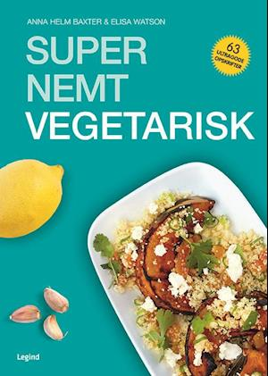 Bog, hæftet Supernemt vegetar af Anna Helm Baxter, Elisa Watson