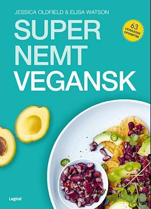 Bog, hæftet Super nemt vegansk af Jessica Oldfield, Elisa Watson