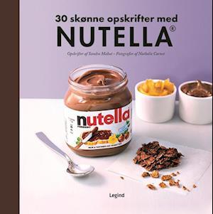 Nutella - 30 kultopskrifter-sandra mahut-bog fra sandra mahut fra saxo.com