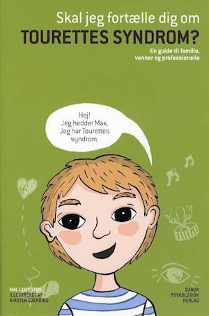 Bog, hæftet Skal jeg fortælle dig om Tourettes syndrom? af Mal Leicester