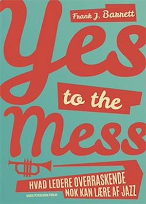 Yes to the Mess af Frank J. Barrett
