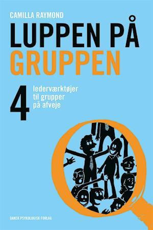 Bog, hæftet Luppen på gruppen af Camilla Raymond i samarbejde med Lone Spliid
