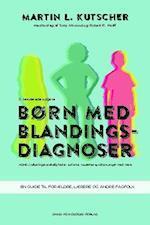 Børn med blandingsdiagnoser af Tony Attwood, Martin L. Kutscher, Robert R. Wolff