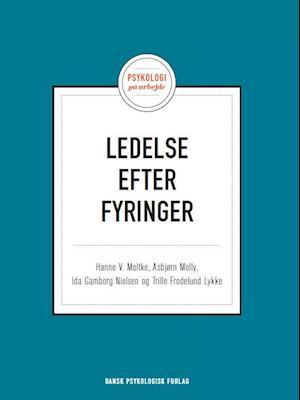 Bog, hæftet Ledelse efter fyringer af Asbjørn Molly, Ida Gamborg Nielsen, Trille Frodelund Lykke