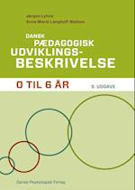 Dansk pædagogisk udviklingsbeskrivelse 0 til 6 år af Jørgen Lyhne, Anna Marie Langhoff Nielsen