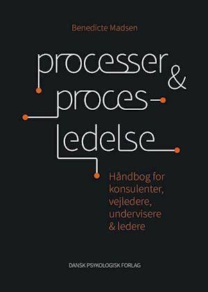 Bog, hæftet Processer & procesledelse af Benedicte Madsen