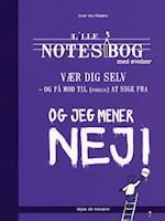 Lille notesbog med øvelser - vær dig selv - og få mod til (endelig) at sige fra (Lille notesbog med øvelser Styrk dit velvære)