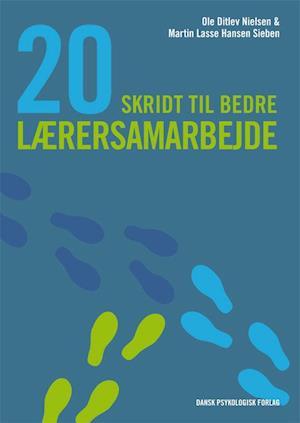 Bog, hæftet 20 skridt til bedre lærersamarbejde af Ole Ditlev Nielsen, Martin Lasse Hansen Sieben