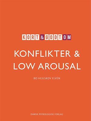 Kort & godt om konflikter & low arousal