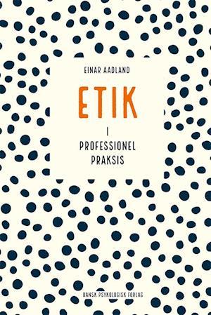 Billede af Etik i professionel praksis-Einar Aadland-Bog