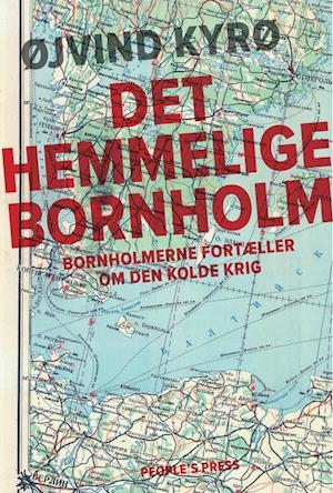 Få Det Hemmelige Bornholm Af øjvind Kyrø Som Bog På Dansk