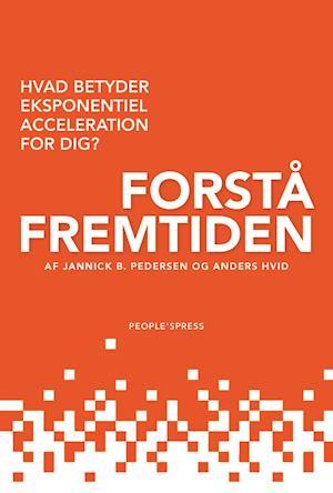 Bog, hæftet Forstå fremtiden af Anders Hvid, Jannick B. Pedersen