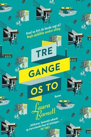 Tre gange os to af Laura Barnett (Bog) - køb hos Saxo