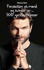 Forskellen på mænd og kvinder er ... 100 gymnastikposer af Thomas Skov