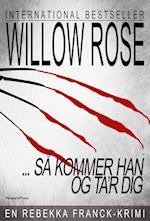 Så kommer han og ta'r dig af Willow Rose
