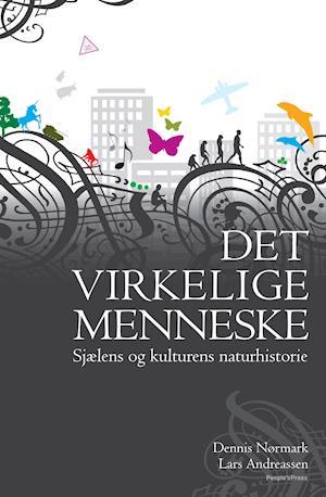 Det virkelige menneske af Dennis Nørmark, Lars Andreassen