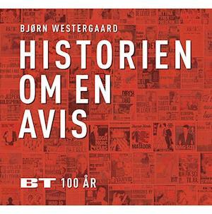 Bog, hæftet Historien om en avis af Bjørn Westergaard