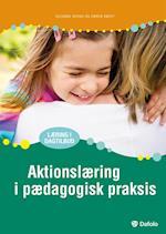 Aktionslæring i pædagogisk praksis (Læring i dagtilbud)