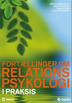 Fortællinger om relationspsykologi i praksis af Annette Groot, Else Marie Bech, Finn Godrim