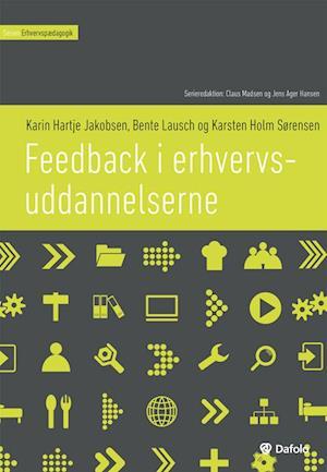 Bog, paperback Feedback i erhvervsuddannelserne af Bente Lausch, Karin Hartje Jakobsen, Karsten Holm Sørensen