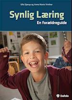 Synlig læring - en forældreguide af Ulla Sjørup, Anne Marie Vinther