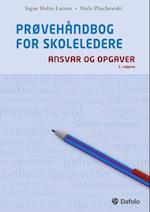 Prøvehåndbog for skoleledere - ansvar og opgaver - 2. udgave af Niels Plischewski, Signe Holm-Larsen