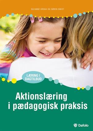 Aktionslæring i pædagogisk praksis af Søren Smidt Suzanne Krogh