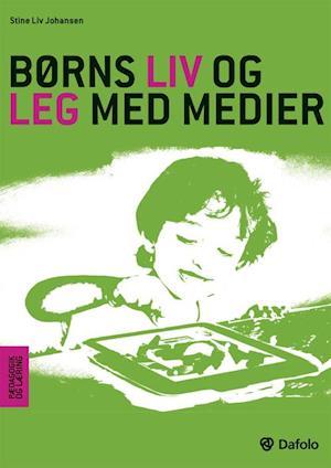 Børns liv og leg med medier af Stine Liv Johansen